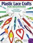 Plastic Lace Crafts for Beginners: Groovy Gimp, Super Scoubidou, and Beast Boondoggle by David Kominz, Phyliss Damon-Kominz, David Hall (Paperback / softback, 2013)