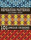 Repeating Patterns Coloring Book: 101 Unique Designs by Mary Robertson (Paperback / softback, 2012)