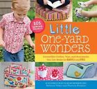 Little One-Yard Wonders: Irresistible Clothes, Toys, and Accessories You Can Make for Babies and Kids by Patricia Hoskins, Rebecca Yaker (Hardback, 2014)