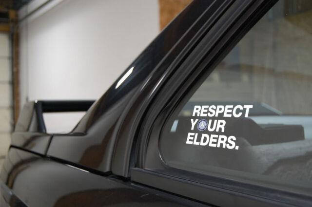 Mercedes Benz Respect Your Elders Euro Style window sticker decal