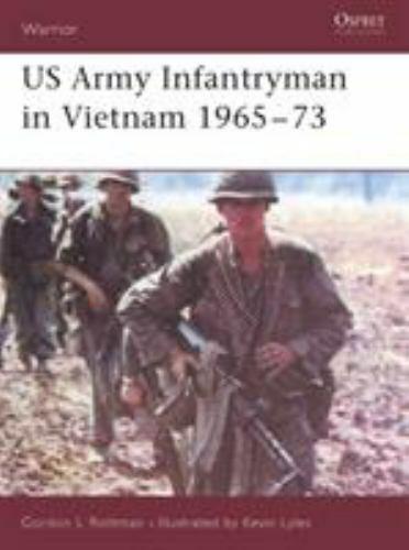 US Army Infantryman in Vietnam 1965-73 (Warrior 98) Rottman Military Osprey WAR