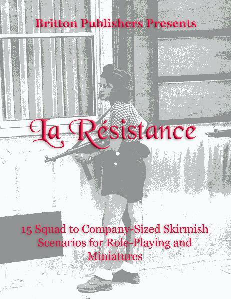 LA RESISTANCE - SQUAD TO COMPANY SIZED SKIRMISH SCENARIOS