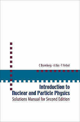 Introduction To Nuclear And Particle Physics: Solutions Manual For Second Editio