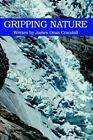 Gripping Nature 9780595671328 by James Dean Crandall Hardcover