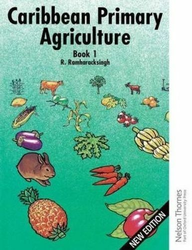Caribbean Primary Agriculture - Book 1 by Ramharacksingh, Ronald (Spiral bound b