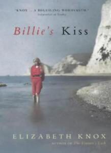 Billie's Kiss By Elizabeth Knox. 9780701173500
