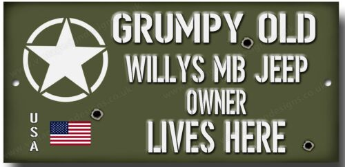 GRUMPY OLD WILLYS MB JEEP OWNER LIVES HERE METAL SIGN.USA MILITARY JEEP,WWII.