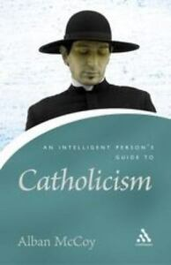 Details about An Intelligent Person's Guide To Catholicism (Continuum  Icon), General, Roman Ca