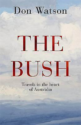 1 of 1 - The Bush, by Don Watson Large Hardcover 20% Bulk Book Discount