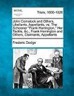 John Comstock and Others, Libellants, Appellants, vs. the Schooner  Frank Harrington,  Her Tackle, &C., Frank Harrington and Others, Claimants, Appellants by Frederic Dodge (Paperback / softback, 2012)