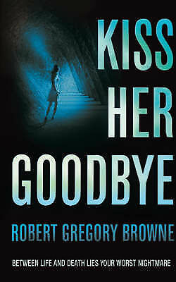 1 of 1 - Kiss Her Goodbye, Gregory Browne, Robert, 0330445359, New Book