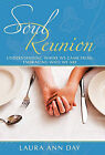 Soul Reunion: Understanding Where We Came From, Embracing Who We Are by Laura Ann Day (Hardback, 2011)