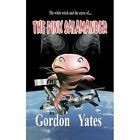 The Pink Salamander by Gordon Yates 1481783297 AuthorHouseUK 2013 Paperback
