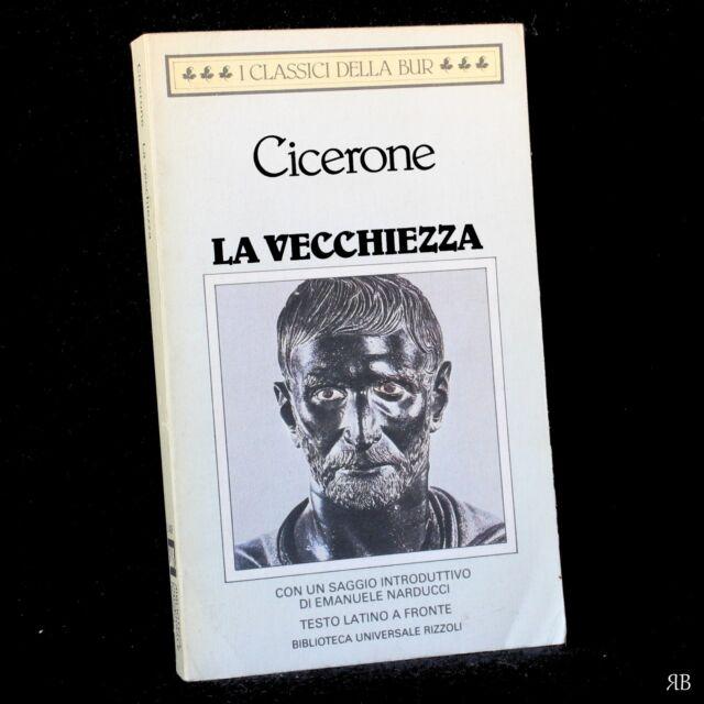 CICERONE - LA VECCHIEZZA - vecchiaia de senectute - Bur Rizzoli - 9788817124096