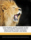 Their Robust Roar: A Guide to Big Cats, Including Unknown Facts about Lions, Tigers, Leopards, Cheetahs, Cougars, and More by Calista King (Paperback / softback, 2011)