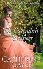 The Cavendish Brothers by Catherine Gayle (Paperback / softback, 2013)