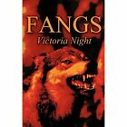 Fangs 9781451267167 by Victoria Night Paperback
