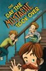 The Day The Mustache Took Over - Paperback Alan Katz(autho 4 Oct. 2016