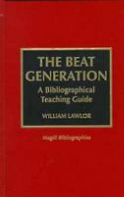 Beat Generation : A Bibliographic Teaching Guide by Lawlor, William