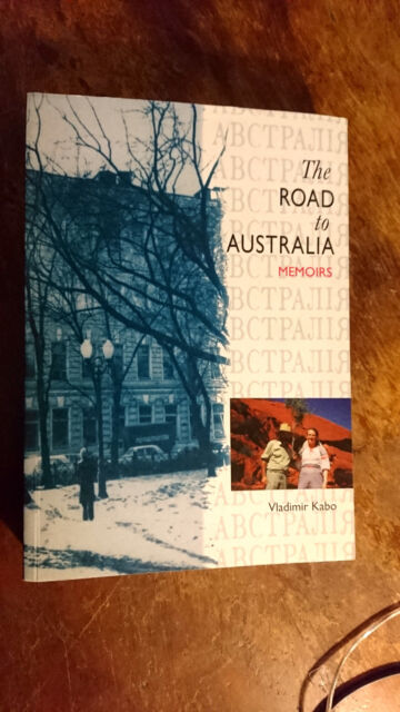 The Road to Australia: Memoirs by Vladimir Kabo (Paperback, 1998)