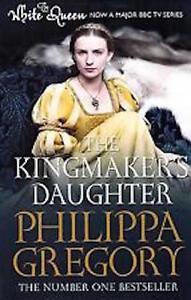 Phlippa-Gregory-The-KINGMAKER-039-S-Daughter-Tout-Neuf-Livraison-Gratuite