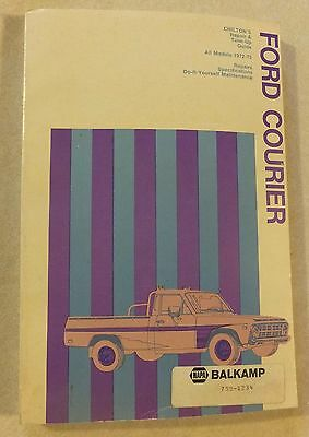 CHILTON'S REPAIR & TUNE-UP GUIDE FORD COURIER 1972 1973 1974 1975 REPAIR MANUAL
