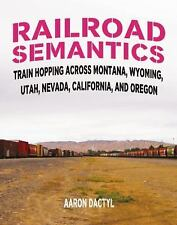 Railroad Semantics: Train Hopping Across Montana, Wyoming, Utah, Nevada, Califor
