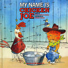 My Name Is Chicken Joe by Trout Fishing in America (Mixed media product, 2009)