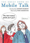 The Great Book of Mobile Talk: You Like Mashed Potato, Don't You? by Andrew Barrow (Hardback, 2013)