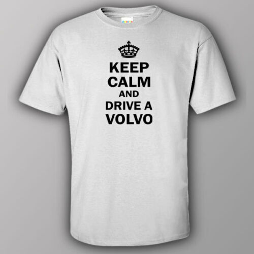 Funny T-shirt KEEP CALM AND DRIVE A VOLVO S60 S80 V40 V60 XC90 XC70