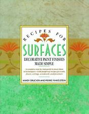 Recipes for Surfaces: Decorative Paint Finishes Made Simple by Pierre Finkels...