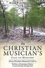 The Christian Musician's Call to Ministry by Mark a Becker (Paperback / softback, 2015)