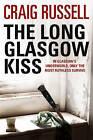 The Long Glasgow Kiss: A Lennox Thriller by Craig Russell (Hardback, 2010)