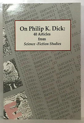 On Philip K Dick 40 Articles from Science Fiction Studies, R. D. Mullen (ed)