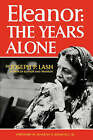 Eleanor: The Years Alone by Joseph P. Lash (Hardback, 1985)