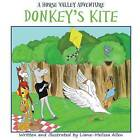 Donkey's Kite: A Horse Valley Adventure-Book 2 by Liana-Melissa Allen (Paperback / softback, 2015)
