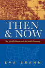 Then & Now: The World's Center & the Soul's Demesne by Eva Brann (Paperback, 2015)