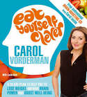 Eat Yourself Clever: A 28-day Plan to Help You Lose Weight, Improve Brain Power and Boost Wellbeing by Carol Vorderman, Linda Bird (Paperback, 2008)