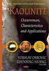 Kaolinite: Occurrences, Characteristics, and Applications by Nova Science Publishers Inc (Hardback, 2012)