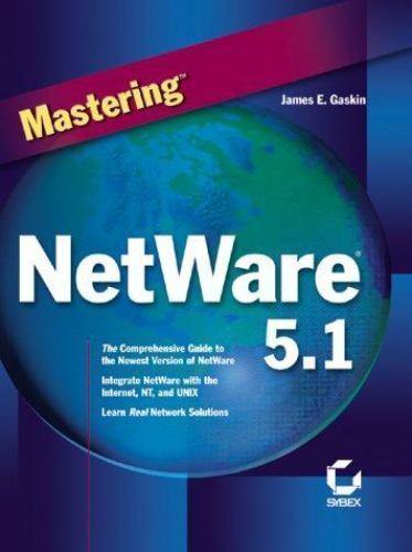 Mastering NetWare 5.1 by Gaskin, James E.