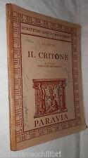 IL CRITONE Platone A cura di Alessandro Annaratone Paravia Scrittori Greci di e