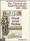 Die ' Chronik der Stadt Pforzheim' 1891-1939 (1996, Taschenbuch)