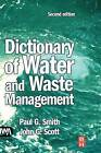 Dictionary of Water and Waste Management by Paul G. Smith (Hardback, 2005)