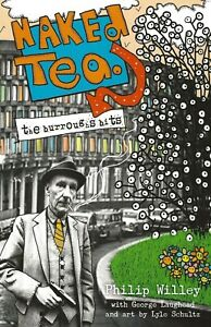 WILLIAM-BURROUGHS-NAKED-TEA-THE-BURROUGHS-BITS-BY-PHILIP-WILLEY-2004-SOFTCOVER