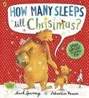 How Many Sleeps Till Christmas? by Mark Sperring (Hardback, 2013)