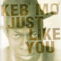 Keb' Mo', Keb Mo - Just Like You [new Cd] on sale