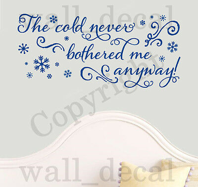 The Cold Never Bothered Me Anyway Anna Elsa Wall Decal Vinyl Sticker Frozen