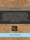 The Pleasant Historie of Iohn Vvinchcomb in His Yonguer [Sic] Yeares Called Iack of Newbery, the Famous and Worthy Clothier of England. Now the Tenth Time Imprinted, Corrected and Enlarged by T.D. (1637) by Thomas Deloney (Paperback / softback, 2010)