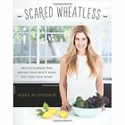 Scared Wheatless: Delicious Gluten-Free Recipes That Won't Make You Lose Your Mind! by Mary Jo Eustace (Paperback, 2015)
