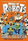 House of Robots by James Patterson (Hardback, 2014)